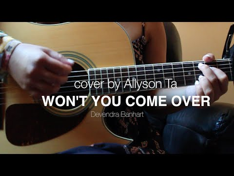 Won't You Come Over - Devendra Banhart (Cover by Allyson Ta)