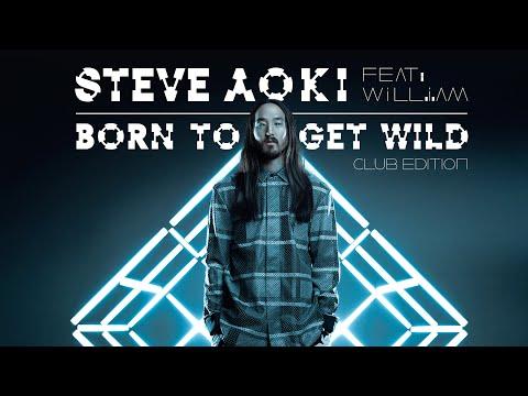 Born To Get Wild (Club Edition) - Steve Aoki ft. will.i.am