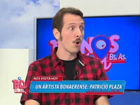 BUENOS DIAS BUENOS AIRES - UN ARTISTA BONAERENSE: NOS VISITA PATRICIO PLAZA
