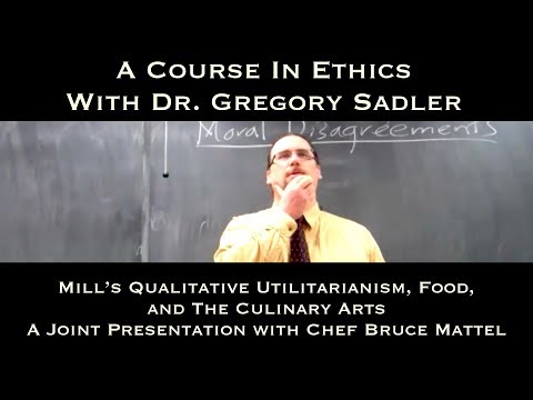 Qualitative Utilitarianism, Food, and the Culinary Arts:  A Joint Presentation