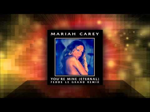 Mariah Carey - Youre Mine (Eternal) (Fedde Le Grand Main Mix)