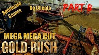 GOLD RUSH THE GAME: LETS finish the Mega Mega Cut PART 8