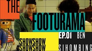 Download Lagu The Footurama Show Ep. 1: Ben Sihombing and Air Max Gratis STAFABAND