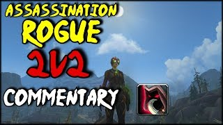 Assassination Rogue 2v2 Commentary! - vs 2100-2300mmr (BFA 8.1.5 PvP)