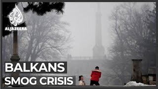 Winter smog across Balkans prompts protests calling for change