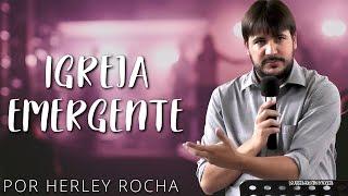 Igreja Emergente - Herley Rocha