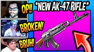 "STREAMERS *FIRST KILLS* WITH *NEW* ""AK-47"" HEAVY ASSAULT RIFLE! (BROKEN!) Fortnite EPIC Moments"