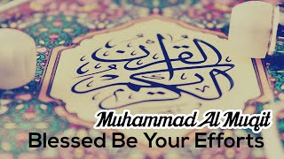 Blessed Be Your Efforts by Muhammad Al Muqit
