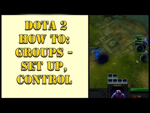DOTA 2 - How To: Groups Set Up, Control