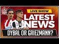 DYBALA or GRIEZMANN To MANCHESTER UNITED? Man Utd News