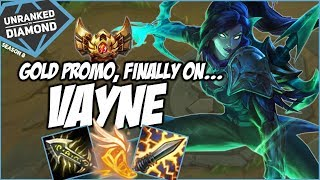 FINALLY ON VAYNE (GOLD PROMO) - Unranked to Diamond - Ep. 22 | League of Legends