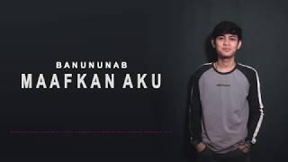 BANUN - Maafkan Aku (Official Lyric) 🎵