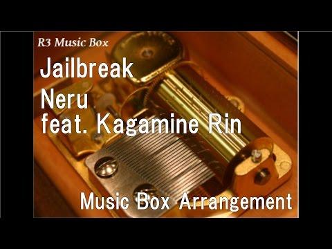 Jailbreak/Neru feat. Kagamine Rin [Music Box]