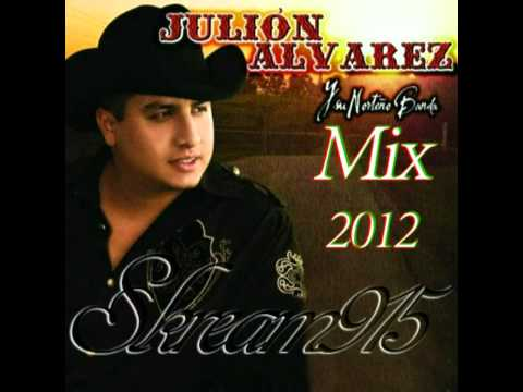 Julion Alvarez Mix 2012 Skream915