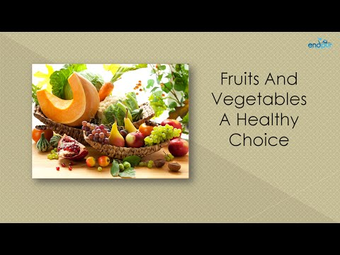 Fruits And Vegetables A Healthy Choice | Benefits of Fruits and Vegetables