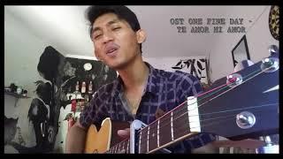 download lagu Ost One Fine Day - Te Amor Mi Amor gratis