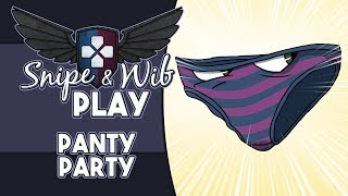 Snipe and Wib Play: Panty Party