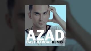 Azad -  Dast Bardar Remix OFFICIAL TRACK