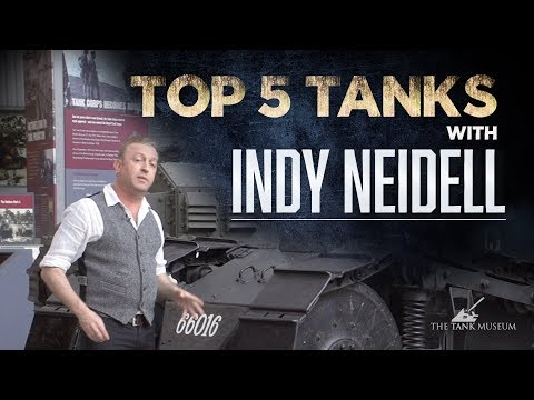 Top Five Tanks - Indy Neidell | The Tank Museum