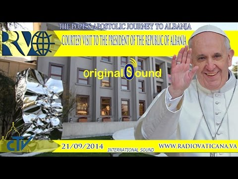 Pope Francis in Tirana, Welcome Ceremony and meeting with the  President