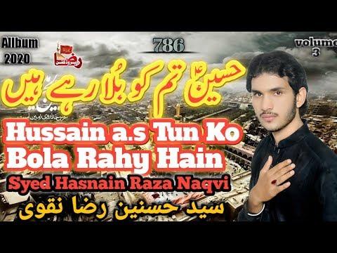New Nohay 2019-20 | Hussain a.s Tum Ko Bola Rahy Hain | Syed Hasnain Raza Naqvi || Raza Production