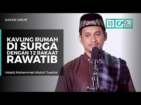 Kajian Umum : Kavling Rumah Di Surga Dengan 12 Rakaat Rawatib - Ustadz M Abduh Tuasikal