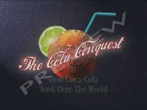 Cola Conquest II: How Coca Cola Took Over The World