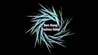 Ben Gang - Techno fable