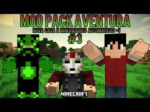 MOD Pack Aventura - Nova Casa e Mineradores Automáticos minecraft =] #3