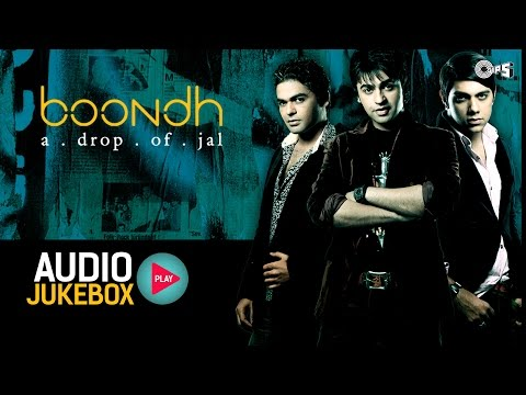 Boondh A Drop Of Jal Audio Songs Jukebox | Jal The Band | Hindi Pop Album Songs