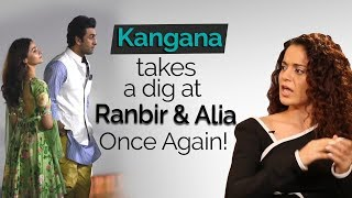 Sit with Hitlist: Kangana Ranaut takes a dig at Ranbir Kapoor and Alia Bhatt once again!