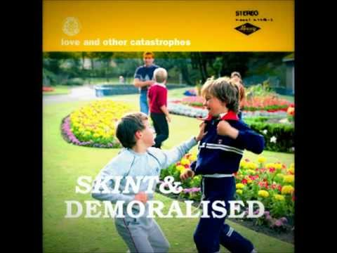 Skint & Demoralised - It's Only Been A Week