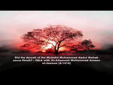 Did the dawah of the Mujadid Muhammad Abdul Wahab cause fitnah? [arabic/english]