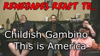 Renegades React to... Childish Gambino - This is America