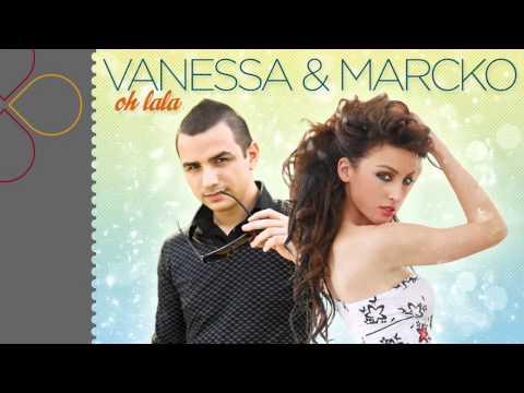 Sonerie telefon » Vanessa & Marcko – OH LALA (radio edit)