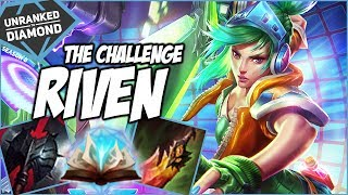 THE RIVEN CHALLENGE - Unranked to Diamond - Ep. 64 | League of Legends