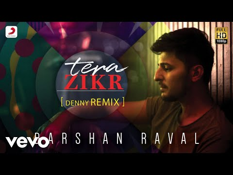 Tera Zikr - Official Remix by DENNY REMIX | Darshan Raval