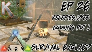Ark: Survival Evolved - S1E26 Cooking pot recipes and dyes (Let's Play)