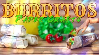DIY - How to Make: Delicious Doll Burritos   PAPER CRAFTS