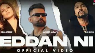 #EddanNi #AmritMaan #Bohemia Eddan Ni (Official Video) Amrit Maan Ft Bohemia | Latest Punjabi Song |