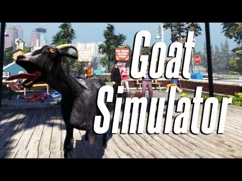 THE BEST VIDEO I'VE EVER MADE | Goat Simulator - Part 1