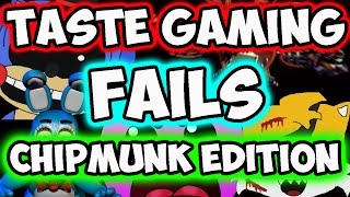 TASTE GAMING FAILS | CHIPMUNKS EDITION