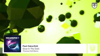 Paul Oakenfold Glow In The Dark Thomas Datt Remix) (Preview from We Are Planet Perfecto 3)