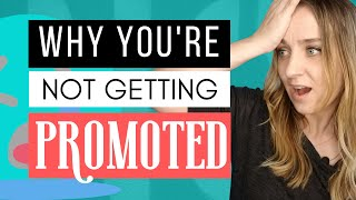 Not Getting a Promotion at Work? Reasons You're Stuck