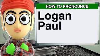How to Pronounce Logan Paul