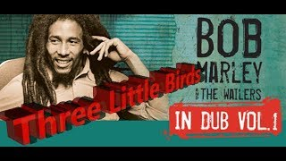 Download Lagu Bob Marley & The Wailers - Three Little Birds ( In DUB ) Instrumental Gratis mp3 pedia