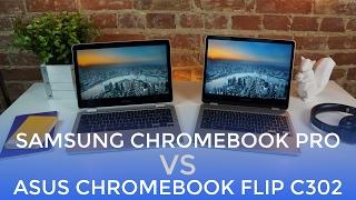 Samsung Chromebook Pro VS ASUS Chromebook Flip C302