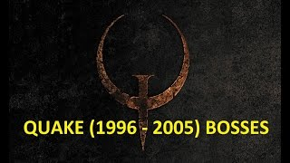History of Quake BOSSES  (1996 - 2005)