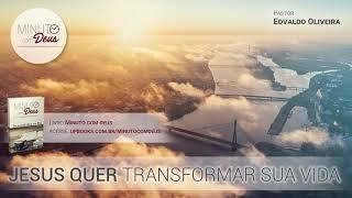 JESUS QUER TRANSFORMAR SUA VIDA - Minuto com Deus