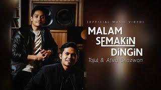 Download lagu Tajul & Afieq Shazwan- Malam Semakin Dingin ( )